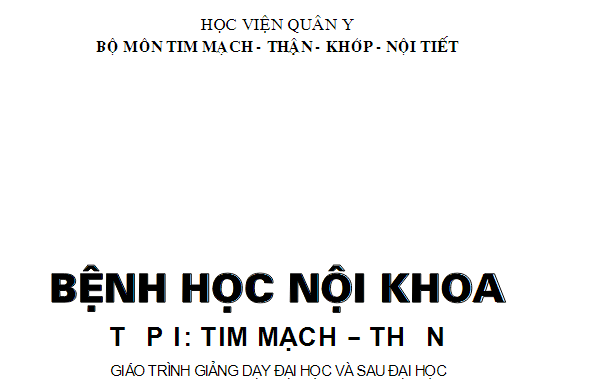 BỆNH HỌC NỘI KHOA TẬP I: TIM MẠCH – THẬN – KHỚP – NỘI TIẾT.