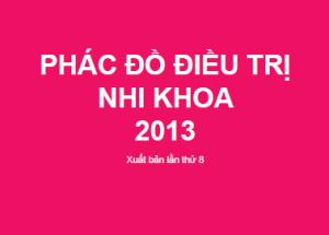PHÁC ĐỒ ĐIỀU TRỊ NHI KHOA 2013