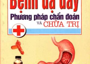 Bệnh Dạ Dày Phương Pháp Chẩn Đoán Và Chữa Trị