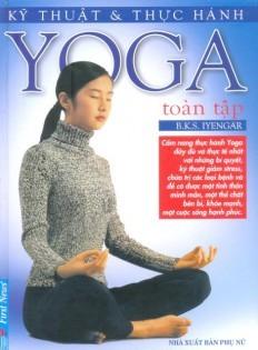 Kỹ thuật – Thực hành Yoga Toàn tập